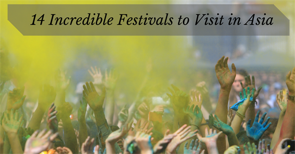 14 Incredible Festivals To Visit In Asia 1