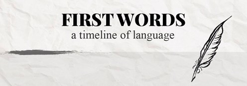 First Words: A Timeline of Language