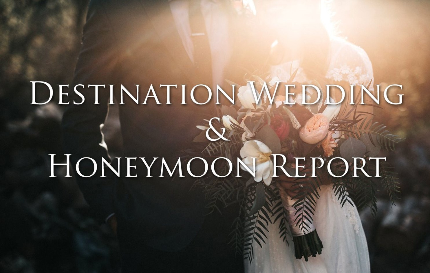 1cede608a19 Destination Weddings   Honeymoon Report  Wedding and Honeymoon Statistics